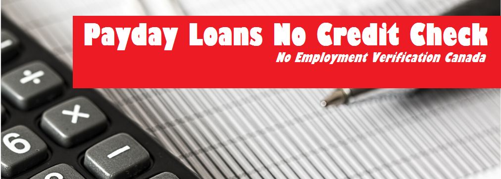 Payday Loans No Credit Check No Employment Verification Canada