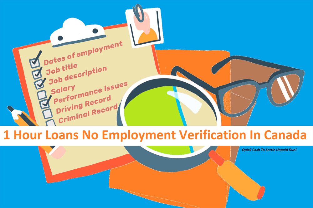 1 Hour Loans No Employment Verification In Canada